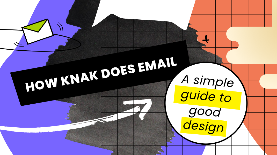colourful background with an email envelope and arrow pointing to text that reads how knak does email - a simple guide to good design